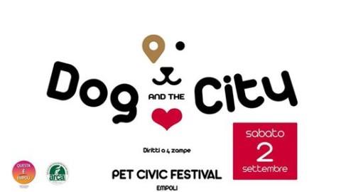 DOG AND THE CITY: Il 2 Settembre a Empoli il primo festival per il mondo dei cani