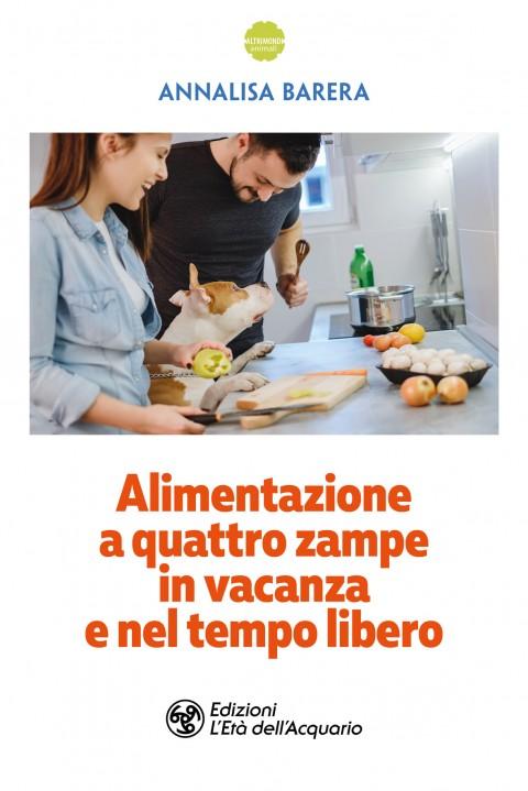 Alimentazione a quattro zampe in vacanza e nel tempo libero: IL LIBRO